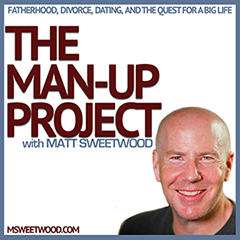 Matt Sweetwood - The Man-up Project